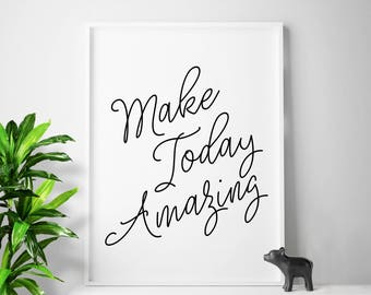 "Typographic poster art print quote ""Make Today Amazing"" quote digital art digital print instant download printable art digital prints"