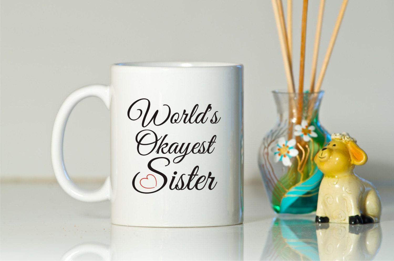 world s okayest sister mug gift for sister birthday for