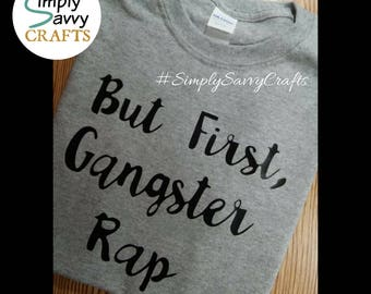 But First Gangster Rap, Gangsta, Music, Men's Clothing, Women's Clothing, Thuglife, Gangster Rap Apparel, Cool Clothes, Awesome Apparel