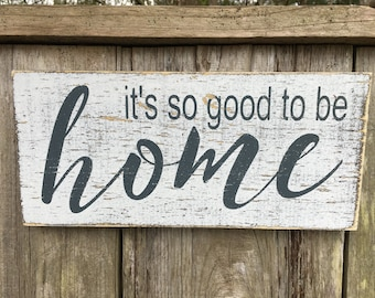 It's good to be home sign, Fixer Upper Inspired Signs,12x5.5, Rustic Wood Signs, Farmhouse Signs, Wall Décor