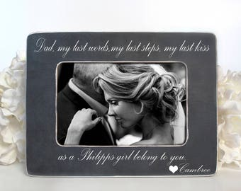 Father of the Bride Gift Dad, you have my last words, my last steps, my last kiss as a girl belong to you Personalized Father of the Bride