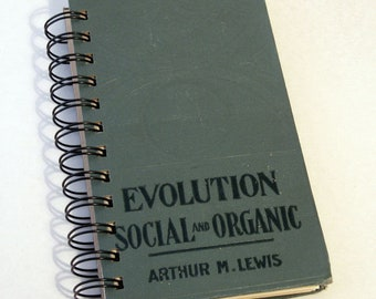 1908 EVOLUTION SOCIAL ORGANIC Handmade Journal Vintage Upcycled Book Vintage Natural Science Social Philosophy