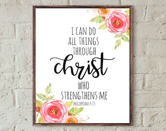i can do all things through Christ who strengthens me bible verse prints Philippians 4.13 scripture print nursery wall art christian home