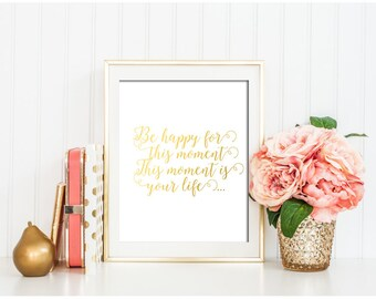 Be Happy For This Moment - Omar Khayyam Quote, Typography Poster, Home Decor, Wall Art, Inspirational Quote, gold foil quotes,wall decor