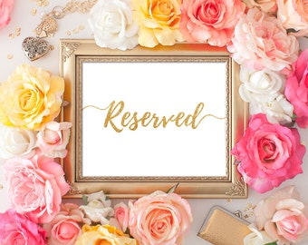 Wedding Reserved Sign 5x7, 8x10 Gold Calligraphy Reserved Table Sign DIY Wedding Ceremony Printable Image Digital INSTANT DOWNLOAD 300dpi