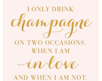I Only Drink Champagne Print - Bar Cart - Happy Hour - Bar Sign - Champagne - Blush Art