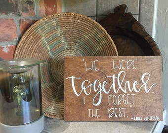 Custom hand lettered wood quote sign