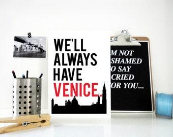 Travel Print, We'll Always Have Venice, Venice Print, Italy Print, Travel Art, Valentine's Gift, Wedding Gift, Typography Print, Travel Gift