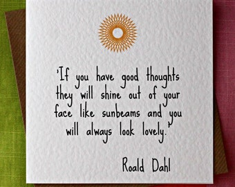 Good Thoughts - Funny Inspirational Body Positive Card, Roald Dahl Quote Card, Body Love Card, Wife, Friend, Daughter, Girlfriend, Sister.
