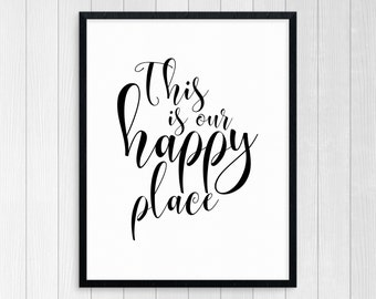 Printable Art, This Is Our Happy Place, Typography Print, Inspirational Art, Wall Art, Motivational Art, Modern Print Art, Black And White