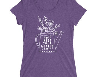 How Does Your Garden Grow - Ladies' short sleeve t-shirt