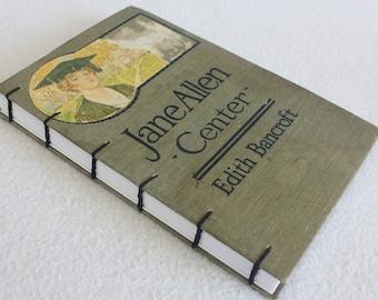 Vintage Book Journal / Recycled Old Book / Old Book Journal / Jane Allen: Center / Rebound Journal by PrairiePeasant