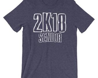 2K18 Senior - Graduation Shirt, Senior 2018, Senior Shirt, Senior Class, Class of 2018 Shirt, Senior Graduation