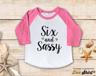 Sixth Birthday Shirt; 6th Birthday T-Shirt; Six and Sassy; Six Year Old Kids Tee; Youth 6 B-day Outfit; Cute Gift for Big Sister Cousin Girl