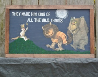 Where the Wild Things Are, Wood Sign - Painted/Collaged Art | They Made Him King of All the Wild Things | Book Nook | Book Characters