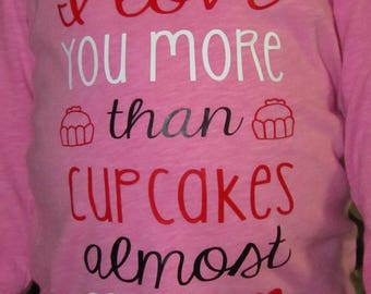 I love you more than cupcakes almost shirt- kids size