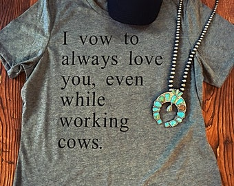 Love while Working Cows tee