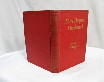 Mrs. Hope's Husband, Gelett Burgess, The Century Co, 1917 Book, Hardcover First Edition, Fiction Classic Novel