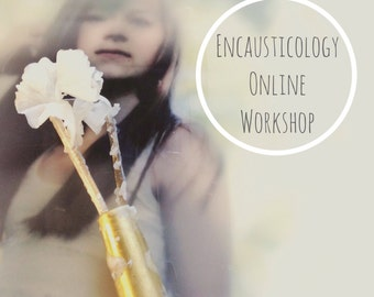 ENCAUSTICOLOGY Image Exploration  Encaustic Photography and Painting Online Workshop