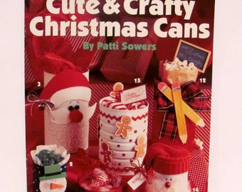 Cute & Crafty Christmas Cans by Patti Sowers