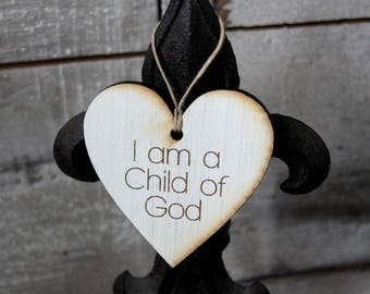 Set of 5 or 10, I am a Child of God Ornament, Laser Cut Wood Ornament, LDS Primary Theme 2018, Christmas Ornament, Laser Engraved, Birthday