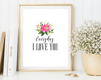 Everyday I love you Boyzone song title valentines print, valentines gift for her, for him, instant download typography poster, wall decor