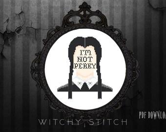 I'm Not Perky - Wednesday Addams Cross Stitch Pattern ~ Addams Family, Gothic, Modern, Classic, Funny, Halloween