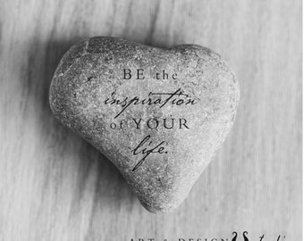 Heart Stone Art Print, Inspirational Gifts, Gift for Him, Gifts for Her, Inspirational Quote, Teacher Gifts, Coach Gifts, Life Quotes