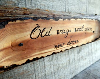 Old Ways Motivational Rustic Cedar Branch Wooden Sign by Tanja Sova