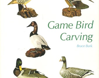 VINTAGE Craft BOOK - Game Bird Carving by Bruce Burk - Wood Carving