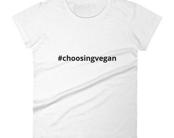 Choosing Vegan Women's T-shirt