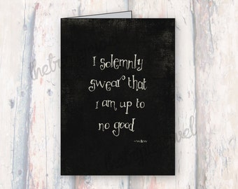 Harry Potter Quote Note Card, Solemnly Swear, Weasley Brothers, Geekery, Birthday Card, Greeting Card, Prints, Quote Print, fangirl, Nerdy