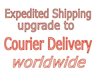 Expedited Shipping Upgrade - Courier Delivery Worldwide