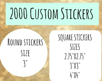 2000 custom stickers in different sizes and shapes, bulk stickers,custom  stickers, square stickers ,2000 stickers ,affordable labels