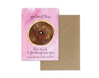 Donut Card//Doughnut Card//Donut Greeting Card//I love you Card//Donut Party//Watercolour Donut//Donut Valentines//Punny Valentines Day Card