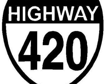 "Highway 420 sticker // 4"" inch vinyl decal // choose White or Black"