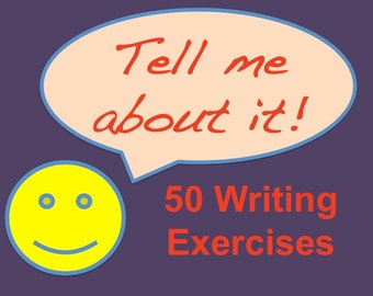 Tell Me About It, 50 Exercises in Observation, Memory, and Imagination. An ebook to help you become a more effective writer.
