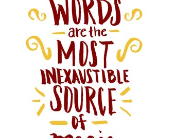 Words are Magical - Harry Potter Quote (Gryffindor)
