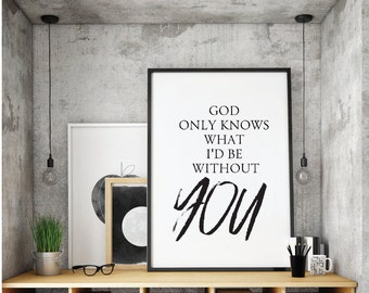 God Only Knows What I'D be without You, Song Lyrics Quote, Beach boys, Art Digital Wall ,Beyonce Song Lyric