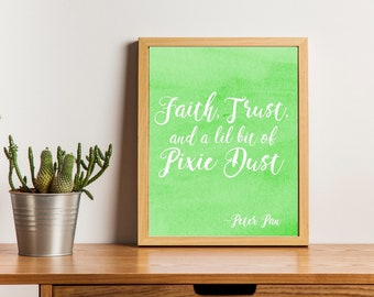 Faith, Trust, and a lil bit of Pixie Dust Printable | Tinker Bell Print | Disney Quote | Peter Pan Art | Digtal Download | Nursery Art