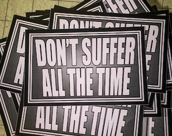 Vinyl Sticker - Don't Suffer All The Time