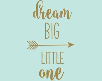 Dream Big Little One Wall Decal | Nursery Decor