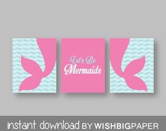 Mermaid Wall Art Print. Set of Three (3)-Instant Download. Let's Be Mermaids. Sister Bedroom Print.Sisters Bedroom Art.Mermaid Room Prints