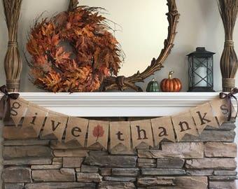 Give Thanks Fall Burlap Banner/Fall Banner/Fall Decor/Fall Garland/Thanksgiving Decorations/Thanksgiving Banner/Rustic Fall Decor