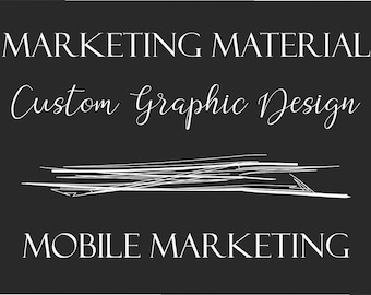 Custom Graphic Design - Mobile Marketing