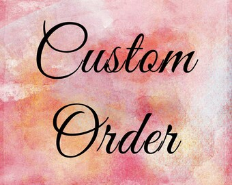 Request custom made items HERE