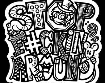 Adult Unisex Black T-Shirt STOP F#CKIN AROUND Jin Wicked Philosophy Motivational