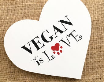 Vegan Is Love Wooden Sign