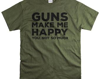 Husband Gift - Father's Day Gift - Gun Gifts for Men - Guns Tshirt - Guns Make Me Happy T Shirt - Mens Tshirts