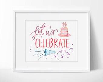 Let Us Celebrate Birthday Printable, Celebrate Birthday, Birthday Printable, Birthday Wall Decor, Birthday Art, Birthday Artwork, Birthdays.